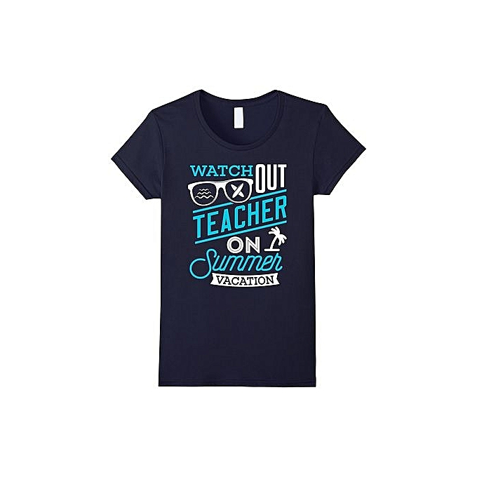 2560de3295d Dhaidghak Hsuiadhka Teacher On Summer Vacation Teacher Gift T-shirt  Iaohjedaldh