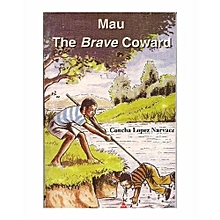 Mau The Brave Coward