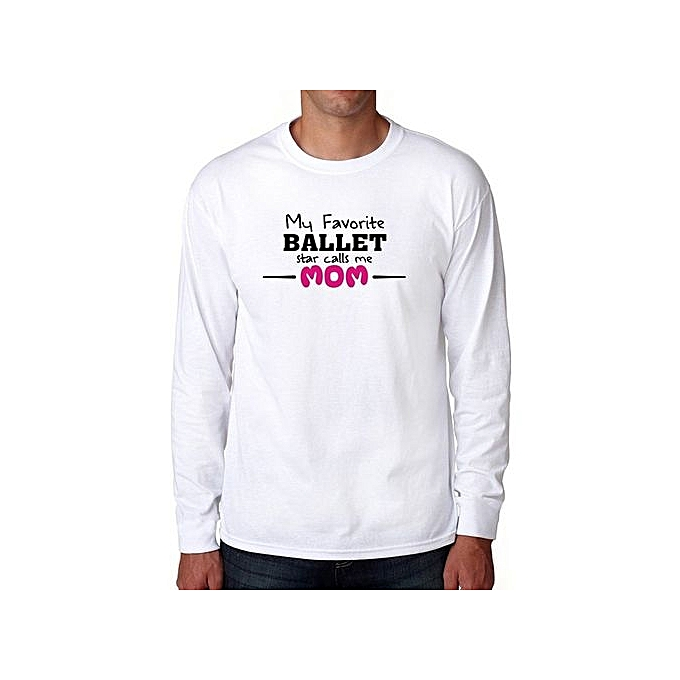 c5ad90f771c My Favorite Ballet Star Calls Me Mom Long Sleeve Cool Fashion T-Shirt For  Men