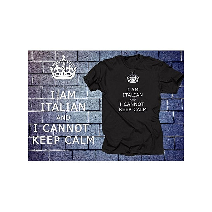 aa73e9efa Fashion I Cannot Keep Calm I'am Italian T Shirt Funny Tshirt Shirt ...