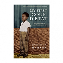 My First Coup d'Etat : Memories from the Lost Decades of Africa
