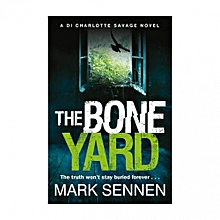 The Boneyard : A Gripping Serial Killer Crime Thriller