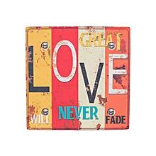 Great Love Will Never Fade Sign - 40 cm x 40 cm - Multi-Colored
