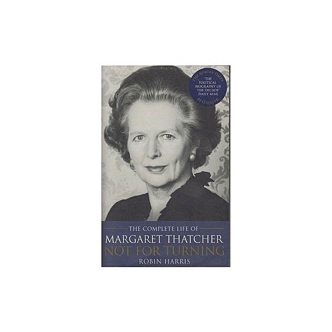 not for turning the life of margaret thatcher harris robin