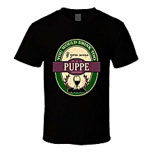 You Would Drink Too If You Were A Puppe Wine Label Name Worn Look T Shirt