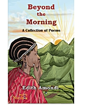 Beyond the Morning by Edith Amondi
