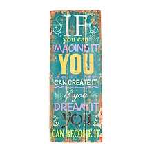 If You Can Imagine It You Can Create It Sign - 12 cm x 30 cm - Multi-Colored
