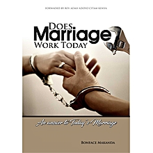 Does Marriage Work Today, by Rev. Bonface D. Makanda.