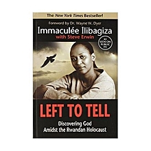 Left To Tell:Discovering God Amidst The Rwandan Holocaust