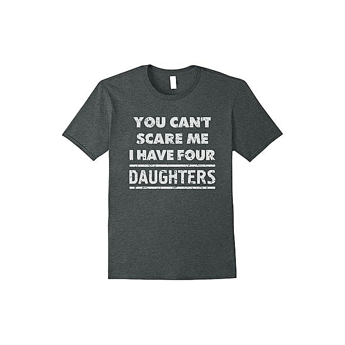 ed007406 Cheap Summer T Shirts You Can't Scare Me I Have Four Daughters Family Dad