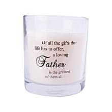 White scented candle: Off all the things that life has to offer... Father