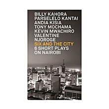 Six And The City: 6 Short Plays On Nairobi