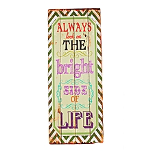 Always Look On The Bright Side Of Life Sign - 12 cm x 30 cm - Multi-Colored