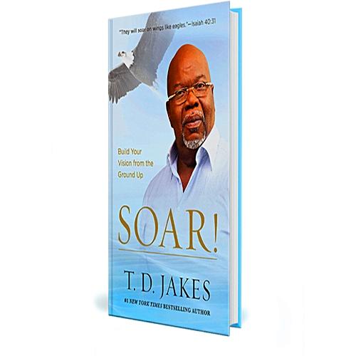Soar by TD Jakes