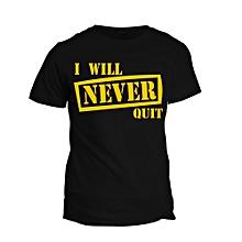 Black I Will Never Quit  T- shirt Design