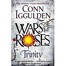 Wars of the Roses: Trinity: Book 2 - CONN IGGULDEN