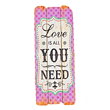 Love Is All You Need Sign - 12 cm x 30 cm - Multi-Colored