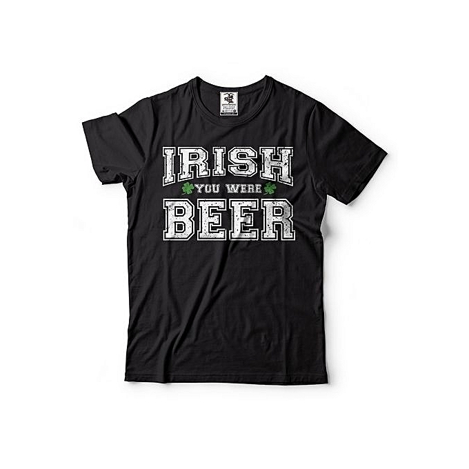 a5d5bb70a St Patrick's Day Irish You Were Beer T-Shirt Funny Shamrock Clover  Shenanigans T-