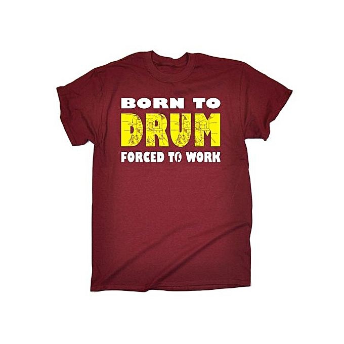 c439f85a Born To Drum Funny Joke Sarcastic T Shirt Mens Round Neck Short Sleeves  Bottoming T-