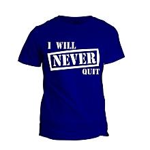 Royal Blue I Will Never Quit  T- shirt Design