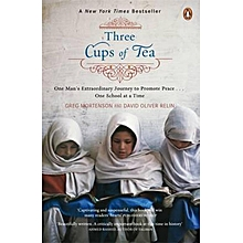 Three Cups of Tea: One Man's Mission to Promote Peace