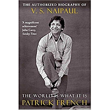 The World Is What It Is: The Authorized Biography of V.S. Naipaul-PATRICK FRENCH