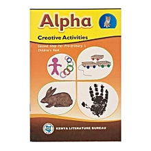 Alpha Creative Activities: Second Step for Pre-primary 1 Children's Book