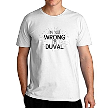 I'm Not Wrong I'm Duval Fashion Cool T-Shirt For Men