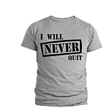 Grey I Will Never Quit  T- shirt Design