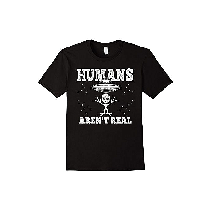 4c6fd0c7ce Fashion Humans Aren't Real Cute UFO Gift Funny Alien T-Shirt @ Best ...
