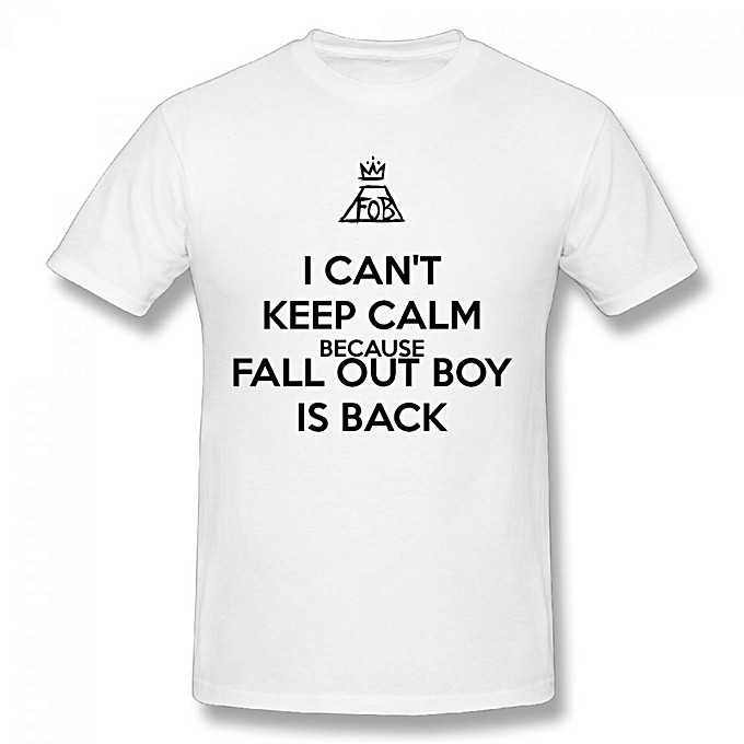 I Cant Keep Calm Because Fall Out Boy Is Back Men's Cotton Short Sleeve  Print T-shirt White