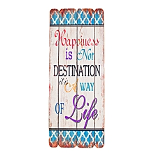 Happiness Is Not Destination It Is A Way Of Life - 12 cm x 30 cm - Multi-Colored