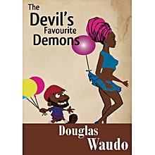 The Devil's Favourite Demons. Satirical African Literature.
