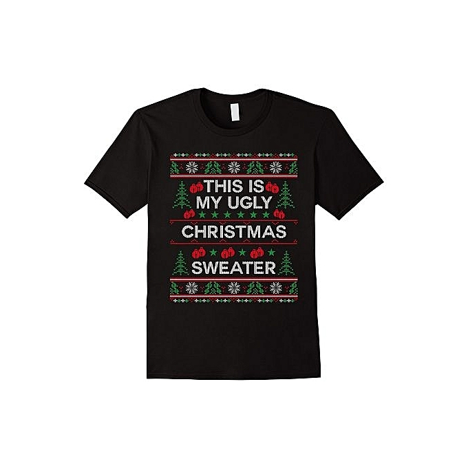530a41170 This Is My Ugly Christmas Sweater Funny Sweater Style Shirt Men Fashion  Cotton T-Shirts