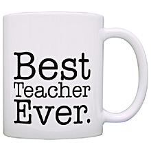 A Gift coffee mug .. Best Teacher Ever