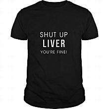 Black Shut Up Liver  T-shirt