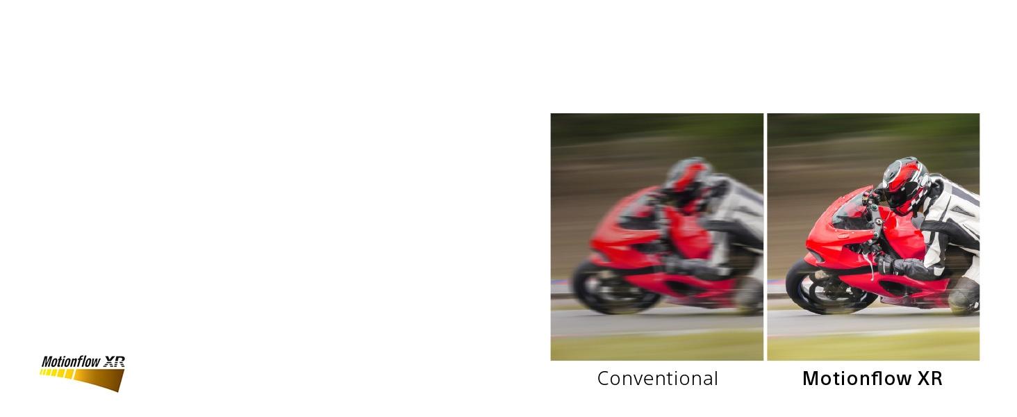 Less blur, even in fast scenes