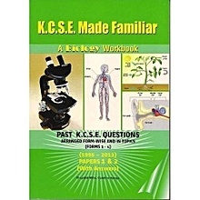 KCSE Made Familiar: Biology Workbook 1995-2013
