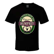 You Would Drink Too If You Were A Humprey Wine Label Name Worn Look T Shirt