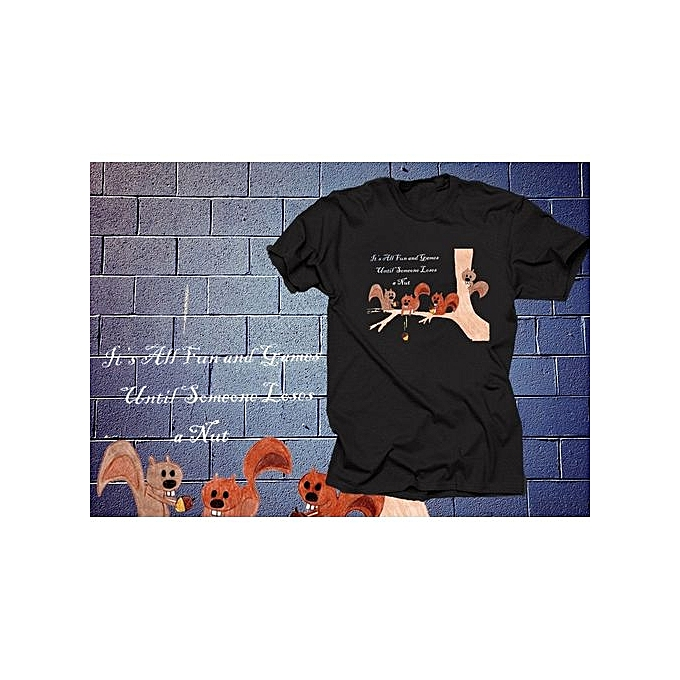 5269ca8d It's All Fun And Games Until Someone Loses A Nuts T Shirt Funny Tshirt  Funny Shirt