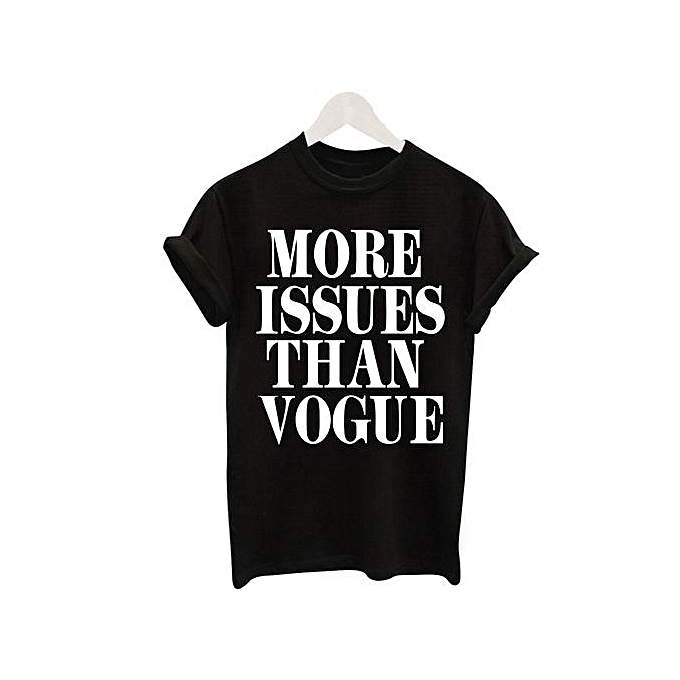 663fef89 Generic More Issues Than Vogue Letters T-shirt Women Short Sleeve ...