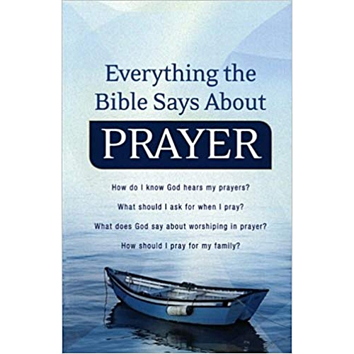 Everything Bible Says About Prayer-Keith Wall