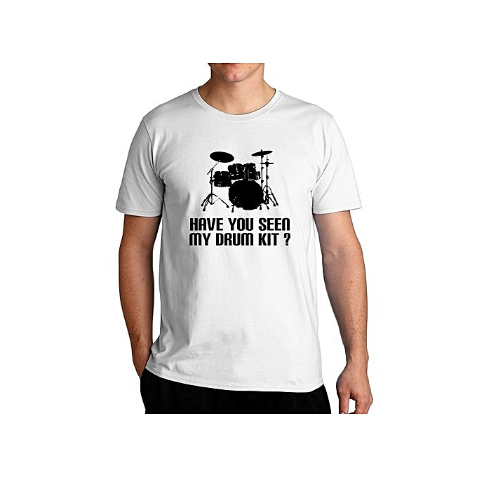 2f856456 Fashion Have You Seen My Drum Kit? Cool Fashion T-Shirt For Men ...
