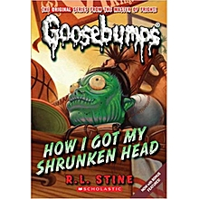 How I Got My Shrunken Head (Classic Goosebumps #10)-R. L. STINE