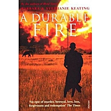 A Durable Fire -  An Epic Of Murder,Betrayal,Love,Loss,...