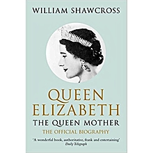 QUEEN ELIZABETH : The queen mother , the official biography