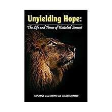 Unyielding Hope: The Life and Times Koitalel Samoei