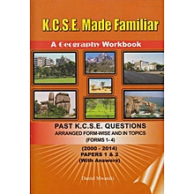 KCSE Made Familiar: A Geography Workbook 2000-2017