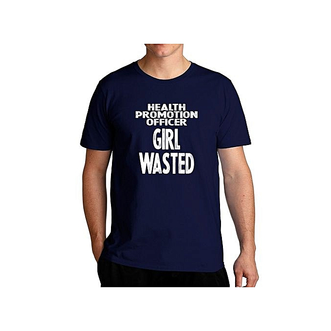 476ff73dd9892 Generic Health Promotion Officer Girl Wasted Cool Fashion T-Shirt ...
