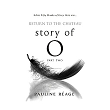Story of O part two: Return of the Chateau